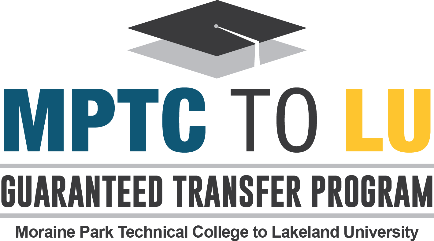 MPTC to LU - Guaranteed transfer - Moraine Park Technical College to Lakeland University